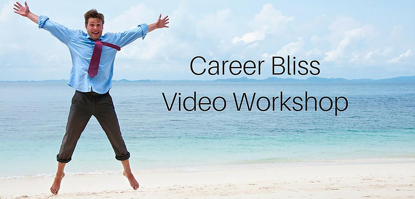 Career Bliss Video Worksho